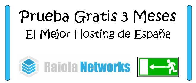 Clic para probar Hosting Raiola Networks Gratis 3 Meses